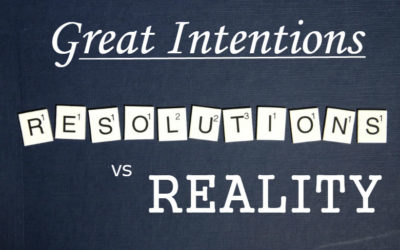 Great Intentions – Resolutions vs. Reality
