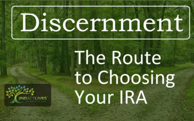 Discernment: The Route to Choosing Your IRA