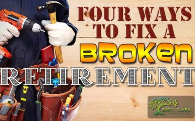 Four Ways to Fix a Broken Retirement