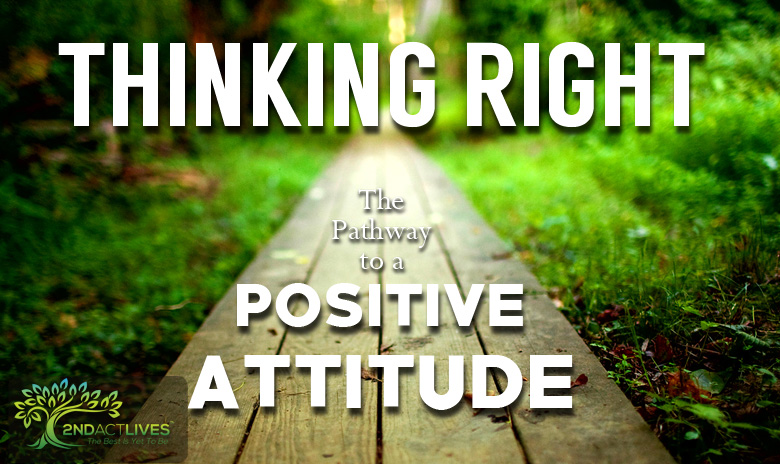 Thinking Right: The Pathway to a Positive Attitude