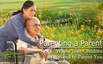 Parenting a Parent – When Your Children Will Need to Parent You