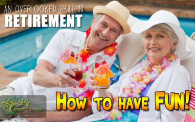 An Overlooked Skill in Retirement: How to Have Fun