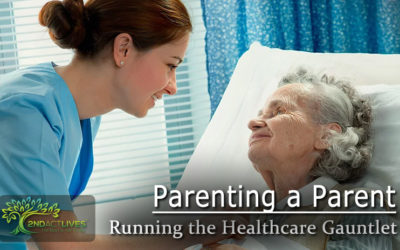 Parenting a Parent:  Running the Healthcare Gauntlet
