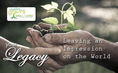 Your Legacy: Leaving an Impression on the World