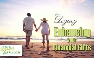 Your Legacy: Enhancing Your Financial Gifts