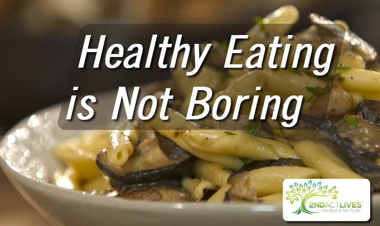 Healthy Eating is Not Boring